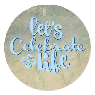Let's Celebrate life 13 Cm X 13 Cm Square Invitation Card