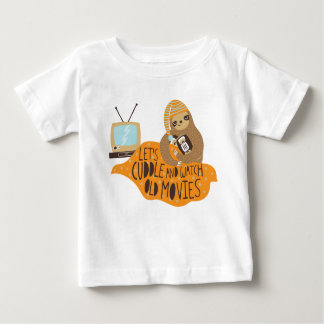 """""""Let's Cuddle and Watch Old Movies"""" Sloth Baby T-Shirt"""