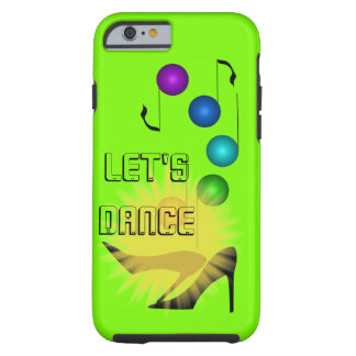 Let's Dance Music Dancing Party High Heel Shoes Tough iPhone 6 Case