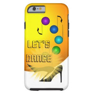 Let's Dance Music Dancing Party High Heels Gold Tough iPhone 6 Case