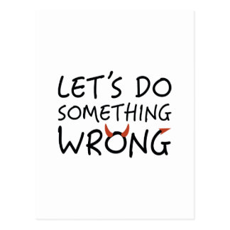 Let's Do Something Wrong Postcard