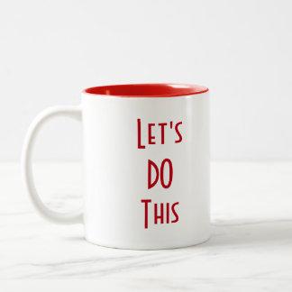 Let's Do This! Two-Tone Coffee Mug