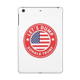 Let's Dump Donald Trump