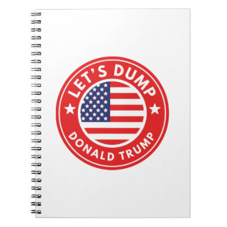 Let's Dump Donald Trump Notebook