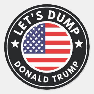 Let's Dump Donald Trump Round Sticker