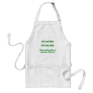 Let's Eat Dad Punctuation Saves Lives Standard Apron