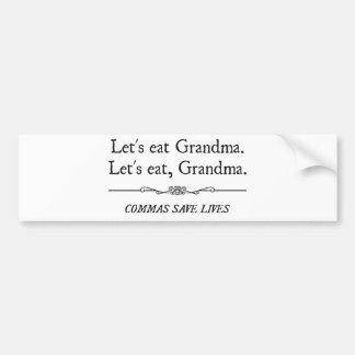 Let's Eat Grandma Commas Save Lives Bumper Sticker