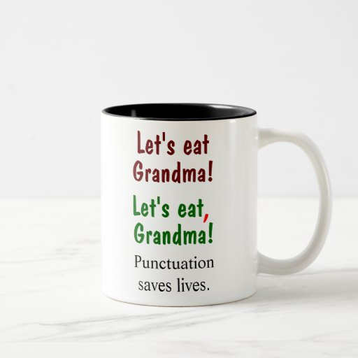 Let's Eat Grandma Punctuation Saves Lives Mugs