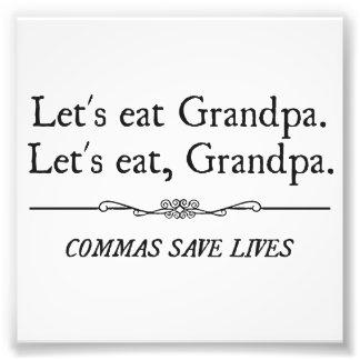 Let's Eat Grandpa Commas Save Lives Art Photo