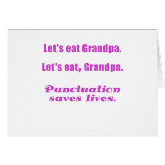 Let's Eat Grandpa Punctuation Saves Lives Greeting Card