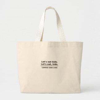 Lets Eat Kids Commas Save Lives Large Tote Bag