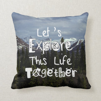 Let's Explore This Life Together Throw Pillow