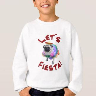 Lets Fiesta Pug Sweatshirt