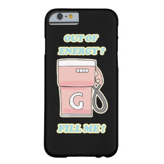 Let's fill gasoline tank! barely there iPhone 6 case