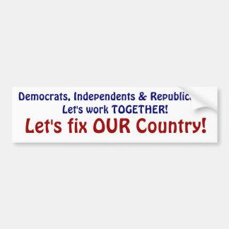 Let's fix OUR Country! Bumper Sticker Car Bumper Sticker