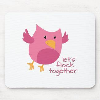 Let's Flock Together Mousepad