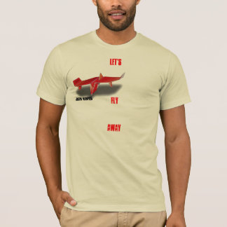 lets fly away T-Shirt