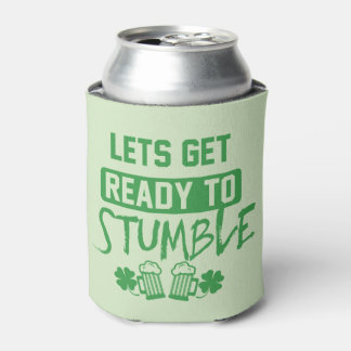 Let's Ger Ready to Stumble Can Cooler