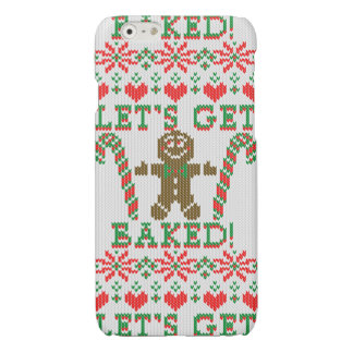 Let's Get Baked The Gingerbread Cookie Says