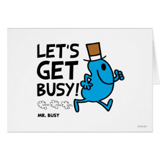 Let's Get Busy (black text) Greeting Card