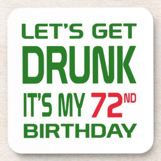 Let's Get Drunk It's my 72nd Birthday Beverage Coaster