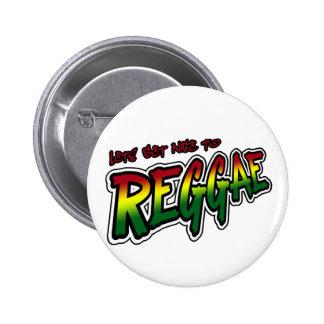 Lets get nice to REGGAE Dub Dubstep Reggae music 6 Cm Round Badge