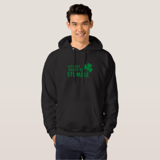 LETS GET READY TO STUMBLE ST. PATRICK'S DAY HOODIE