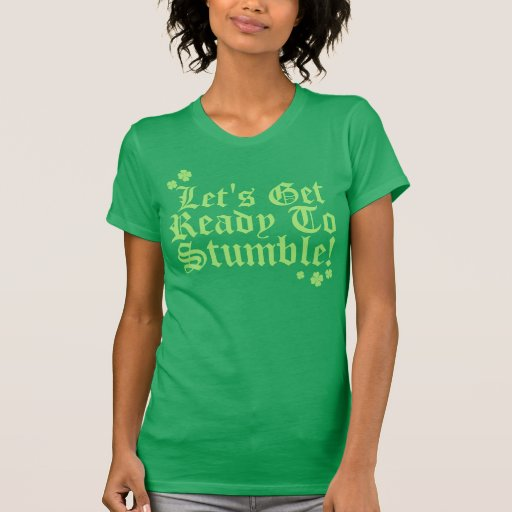 Lets Get Ready To Stumble! Shirt