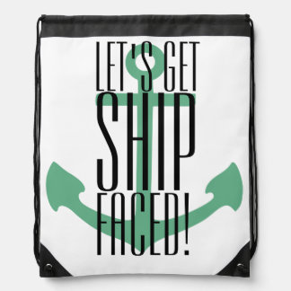 lets get ship faced, party bag, booze cruise, fun drawstring backpacks