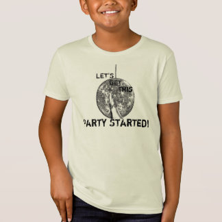 Let's Get This Party Started T-Shirt