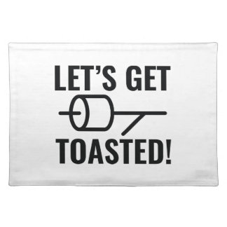 Let's Get Toasted Placemat