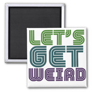 Let's get weird square magnet
