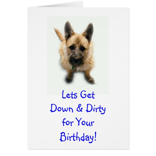 Lets GetDown & Dirtyfor YourBirthday! Greeting Cards