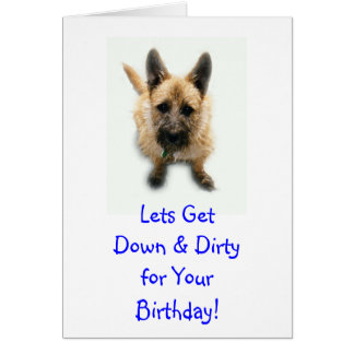 Lets GetDown Dirtyfor YourBirthday Greeting Cards