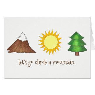 Let's Go Climb a Mountain Pine Tree Sun Outdoor Card