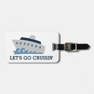 Let's Go Cruisin Cartoon Cruise Ship Luggage Tag