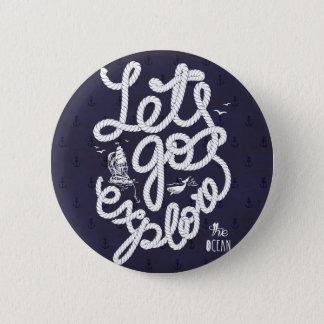 Let's_go explore 6 cm round badge