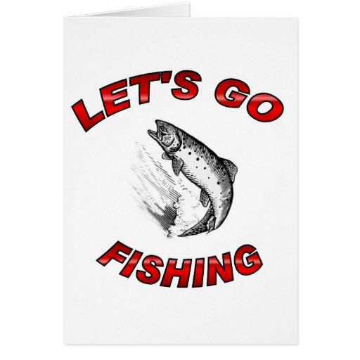 Lets go fishing greeting card zazzle for Lets go fishing
