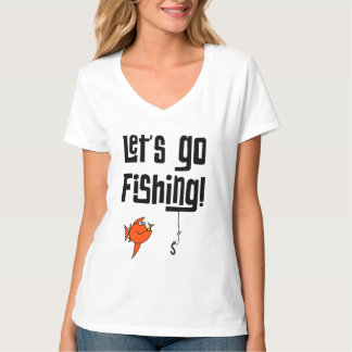 Lets Go Fishing! T-Shirt