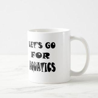 Let's Go For AQUATICS Coffee Mugs