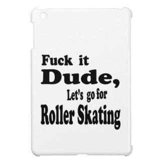 Let's go for Roller Skating. Cover For The iPad Mini