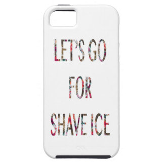 Let's Go For Shave Ice Tough iPhone 5 Case