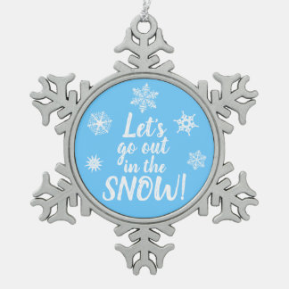 Let's go out in the SNOW! Blue Snowflake Ornament