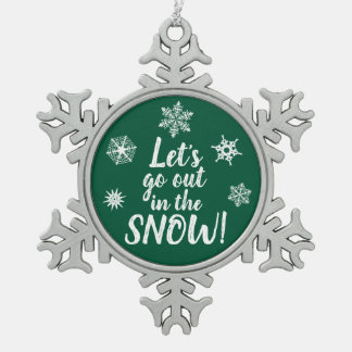 Let's go out in the SNOW! Green Snowflake Ornament