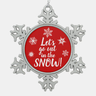 Let's go out in the SNOW! - Snowflake Ornament