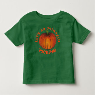 Let's Go Pumpkin Picking Fall Harvest Farm Patch Toddler T-Shirt