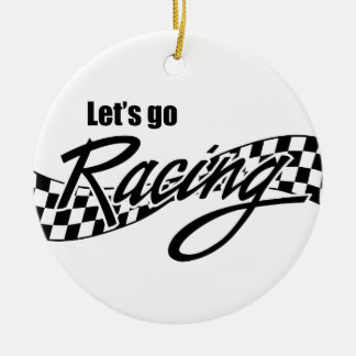 Let's Go Racing Ceramic Ornament