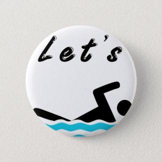 Let's Go Swimming 6 Cm Round Badge