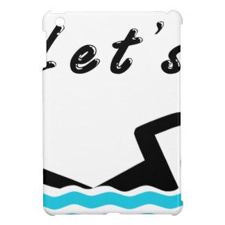 Let's Go Swimming iPad Mini Covers