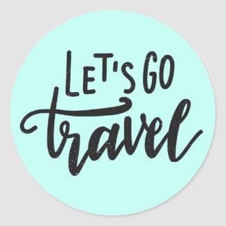 Let's Go Travel Classic Round Sticker